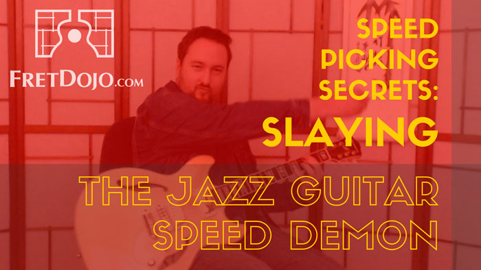 8 Steps to Slaying The Speed Demon: Speed Picking Secrets for Jazz Guitar with Stuart King