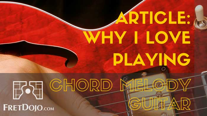 Why I Love Playing Chord Melody