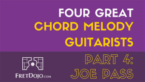 Joe-Pass-4-Great-Chord-Melody-Players-Part-4