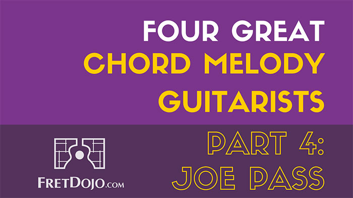 4 Great Chord Melody Jazz Guitarists Part 4: Joe Pass