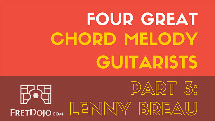 4 Great Chord Melody Jazz Guitarists Part 3: Lenny Breau