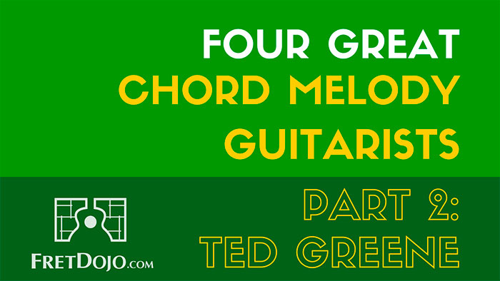 4 Great Chord Melody Jazz Guitarists Part 2: Ted Greene
