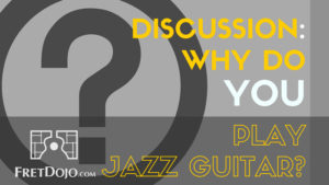 Why-Do-YOU-Play-Jazz-Guitar--(2)