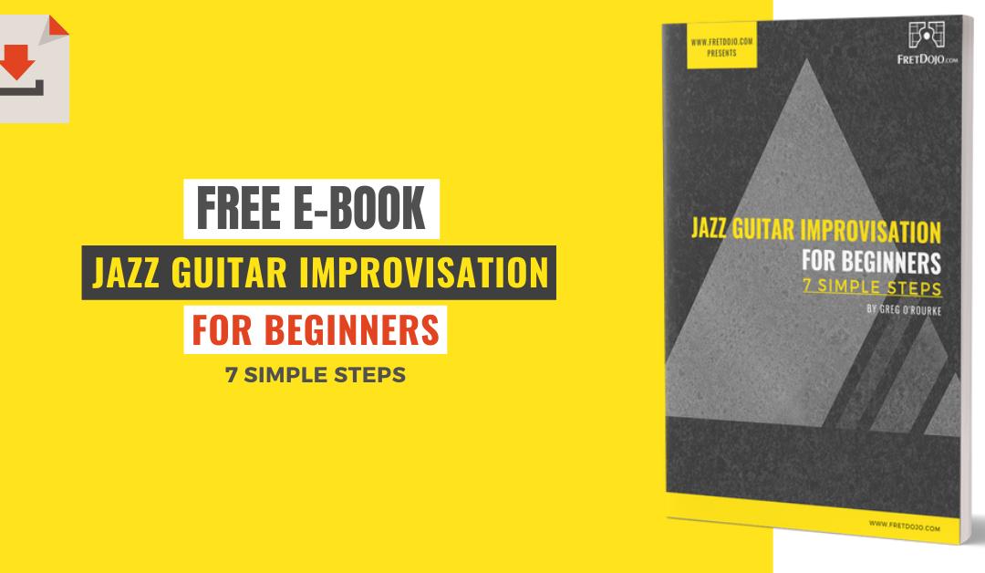 Get your FREE jazz guitar improvisation ebook